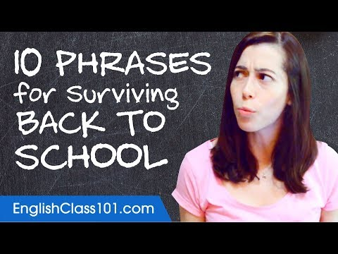 Learn the Top 10 Phrases for Surviving Back to School in English
