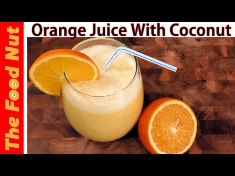 Coconut Milk Drink Recipe With Orange Juice From Fresh Squeezed Oranges | The Food Nut