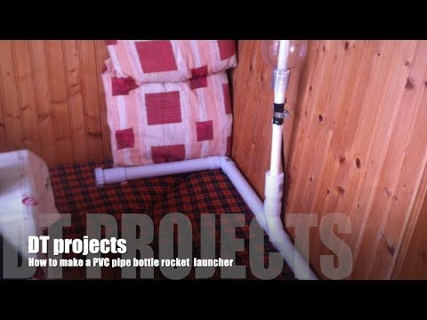 DT projects: How to make a PVC bottle rocket launcher