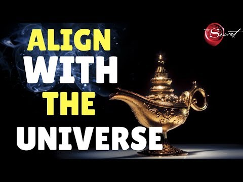 How To Align With The Universe To Attract What You Want Using The Law of Attraction (The Secret)