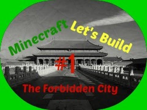 Minecraft - Lets Build, Forbidden City  - Timelapse - Episode 1