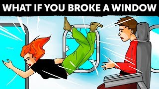 What If Someone Broke a Plane Window