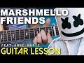 Guitar Lesson | FRIENDS | Marshmello | Chords | On-Screen TAB