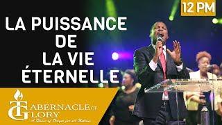 Pasteur Grégory Toussaint | La Puissance de la Vie Éternelle | Tabernacle de Gloire | 12PM