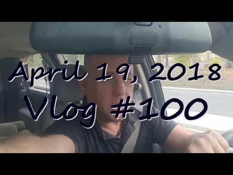 April 19, 2018 Vlog #100