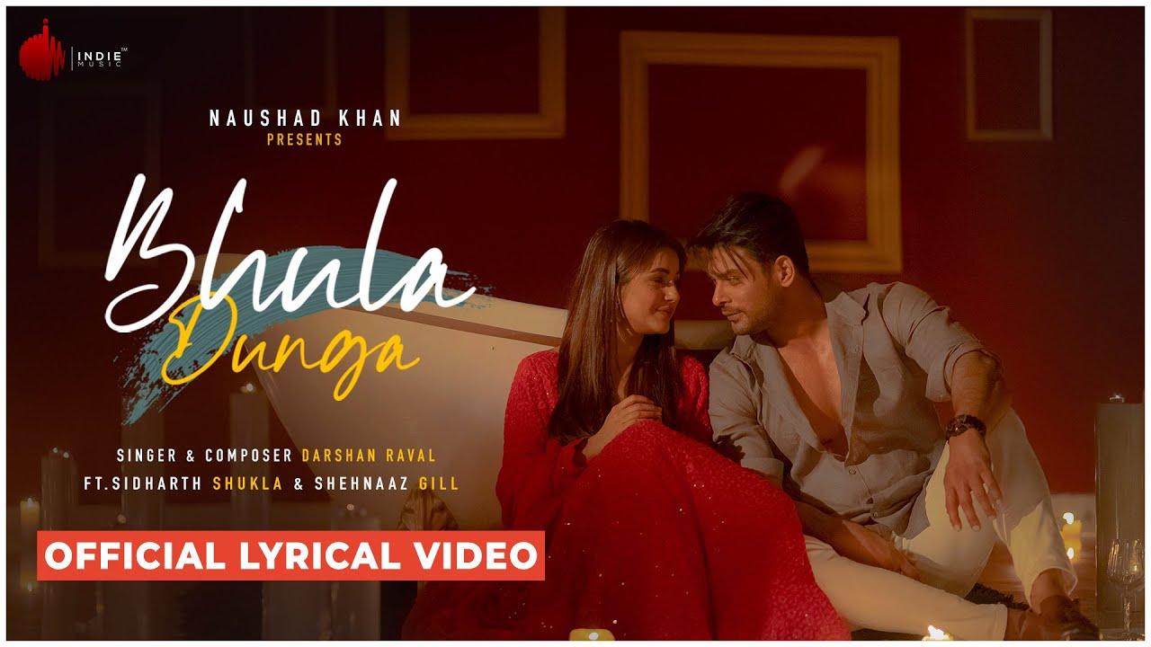 Bhula Dunga - Darshan Raval | Official al | Sidharth Shukla | Shehnaaz Gill | Indie Music