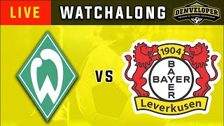 ⚽WERDER BREMEN vs BAYER LEVERKUSEN - Live Football Watchalong - Bundesliga  🔴