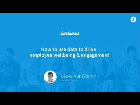 Using Data to Drive Employee Wellbeing & Engagement