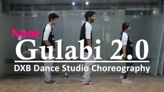 Gulabi 2.0 | Noor | Dance Choreography | Sonakshi Sinha, Amaal Malik, Tulsi Kumar | DXB Dance Studio