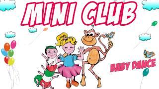 MINI CLUB - Canzoni per Bambini e infanzia - Balli di gruppo &  baby dance - karaoke
