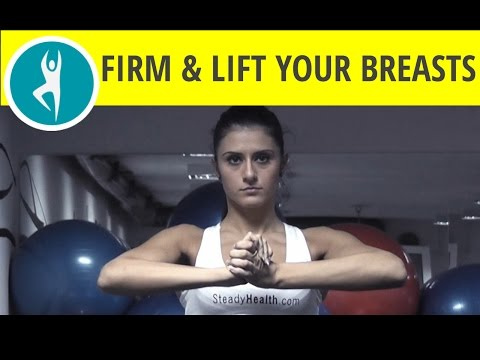 7 exercises to firm and lift your breasts