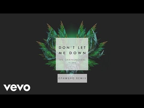 The Chainsmokers - Don't Let Me Down (Ephwurd Remix Audio) ft. Daya