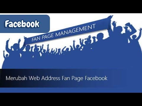 Cara Mengubah URL Fan Page Facebook 2016 (Web Address)