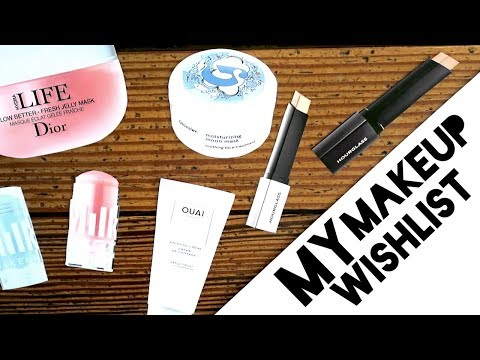 What's On My MAKEUP WISHLIST?