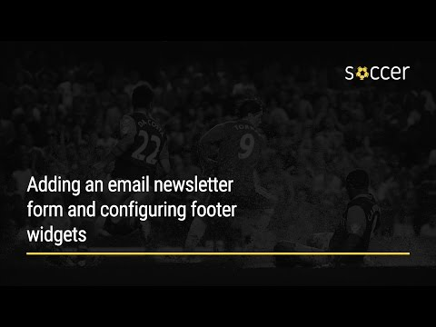 WP Soccer Tutorial: Adding an email newsletter form and configuring footer widgets