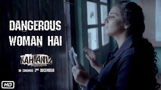 Kahaani 2 – Durga Rani Singh | Dangerous Woman Hai | Dialogue Promo 8