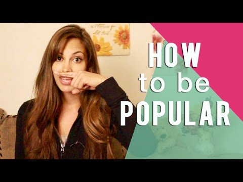 How to be Popular (it's actually super Easy!)