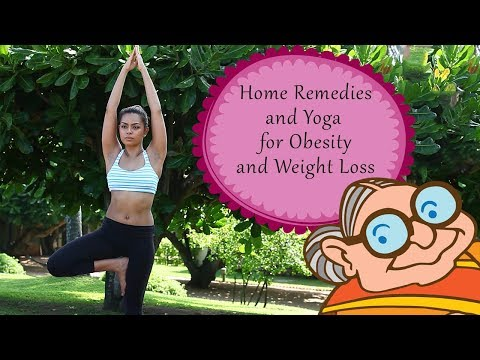Weight Loss & Obesity - Ayurvedic Home Remedies & Simple Yoga Exercises For Weight Loss - Effective