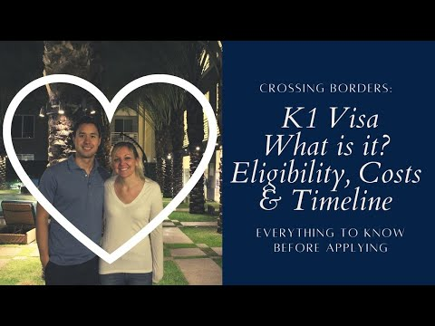 K1 Fiance Visa Eligibility, Costs and Timeline 2018 (THINGS YOU MUST KNOW BEFORE APPLYING)