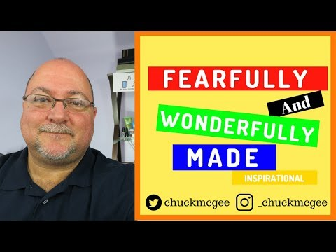 Fearfully and wonderfully made/Inspirational