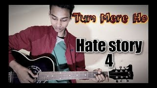Tum mere ho song Guitar lesson || hate story 4 || intro || Valentine week || Guitar Strings