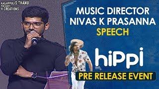 Nivas K Prasanna Speech | Hippi Movie Pre Release Event | Kartikeya | Digangana | TN Krishna