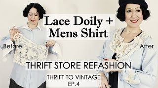 cd5e0cac3e6 How to Refashion Thrift Store Clothes to Vintage - Mens shirt + lace doily - Thrift