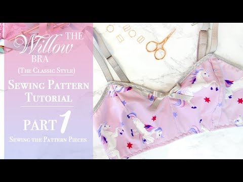 The Willow Bra 'Classic Style' Tutorial: PART 1
