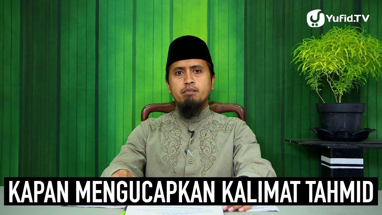 Kajian Fikih Doa dan Dzikir: Kapan Mengucapkan Kalimat Tahmid Bagian 5 - Ustadz Abdullah Zaen, MA