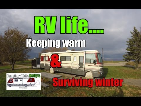 RV life...Keeping warm & surviving winter