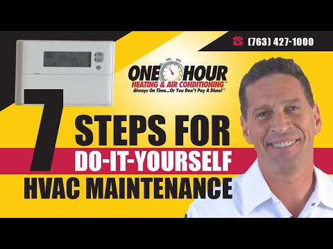 HVAC Maintenance - 7 Steps - Do It Yourself - Repair - One Hour Heating and Air Conditioning