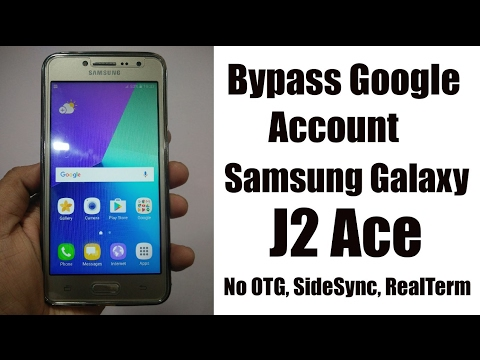 Bypass Google Account Samsung Galaxy J2 Ace(SM-G532G)No OTG,SideSync,RealTerm