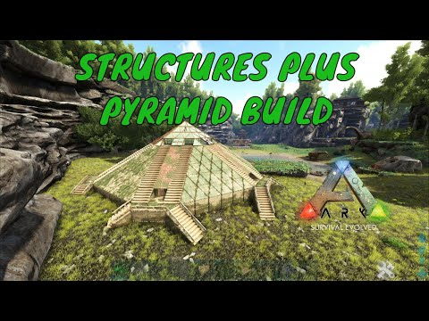 STRUCTURES PLUS PYRAMID BUILD - ARK Survival Evolved