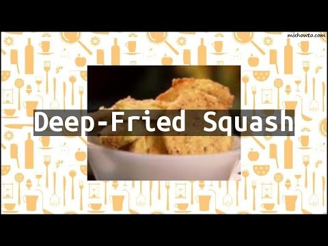 Recipe Deep-Fried Squash