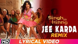 Jee Karda Remix   Lyrical Video   Singh Is Kinng   Akshay Kumar  Katrina Kaif  Labh Janjua  Suzie Q