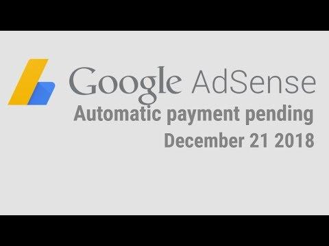 Google Adsense Automatic Payment Pending December 21 2018 | Adsense Payment Solution  |