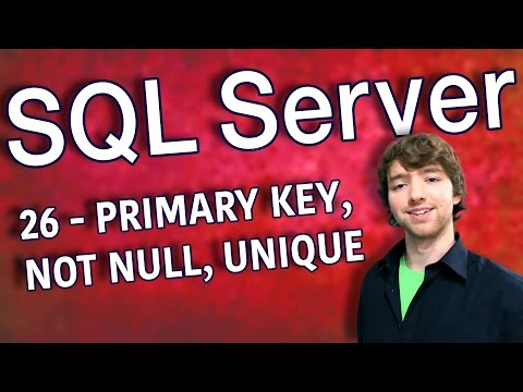 SQL Server 26 - PRIMARY KEY, NOT NULL, UNIQUE