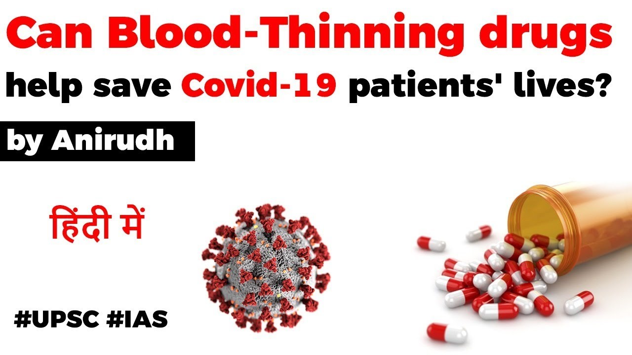 Could Blood Thinning drugs help save Covid 19 patients? Know all about it, Current Affairs 2020