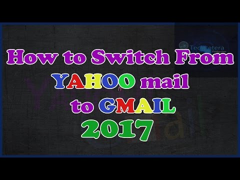How to Switch From Yahoo Mail to Gmail 2017 [Updated]