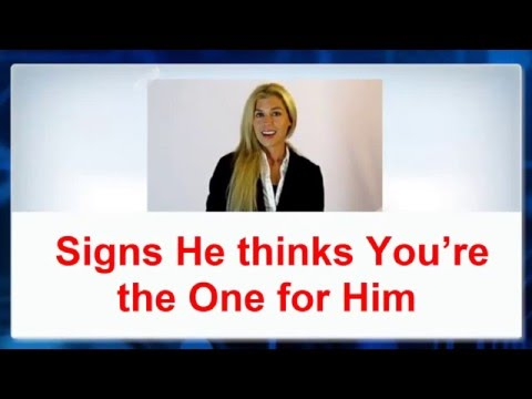 💖-► Signs He thinks You're The One for Him