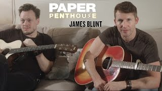 """PAPER Penthouse: James Blunt sings """"Love Me Better"""" and """"Time of Your Life"""""""