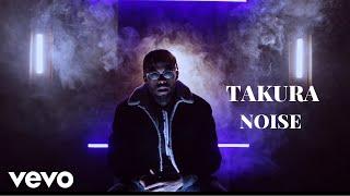 Takura - Noise (Official Video)