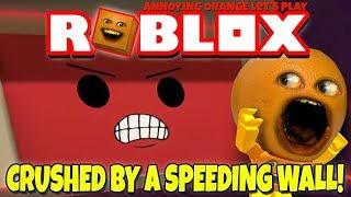 Roblox: CRUSHED BY A SPEEDING WALL! [Annoying Orange Plays]