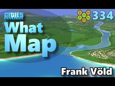 Cities Skylines - What Map - Map Review 334 - Frank Völd