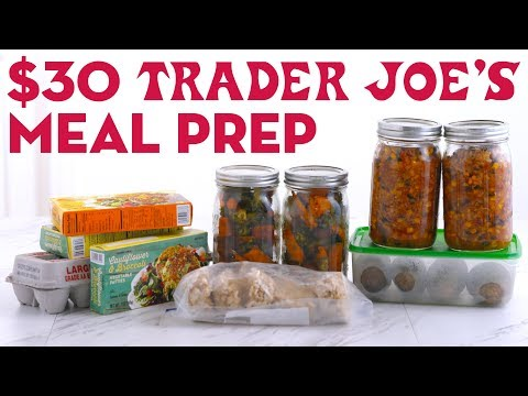 $30 Trader Joes Meal Prep Breakfast Lunch and Dinner! - Mind Over Munch