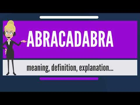 What is ABRACADABRA? What does ABRACADABRA mean? ABRACADABRA meaning, definition & explanation