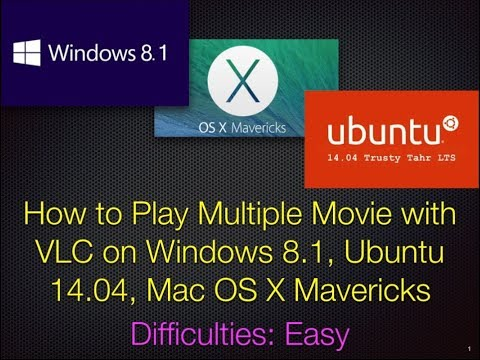 How to Play Multiple Movie with VLC on Windows vs. Ubuntu vs. Mac OS X