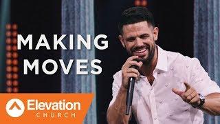 Making Moves | Bars & Battles | Pastor Steven Furtick
