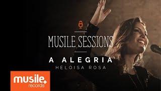 Heloisa Rosa - A Alegria (Live Session)