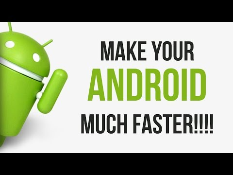 How to make you Android faster or speed it up
